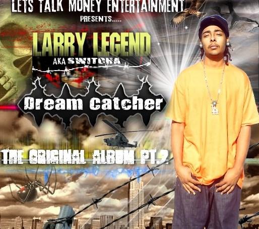 Larry Legend aka Switcha